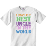 I Have the Best Uncle in the World - Baby T-shirt
