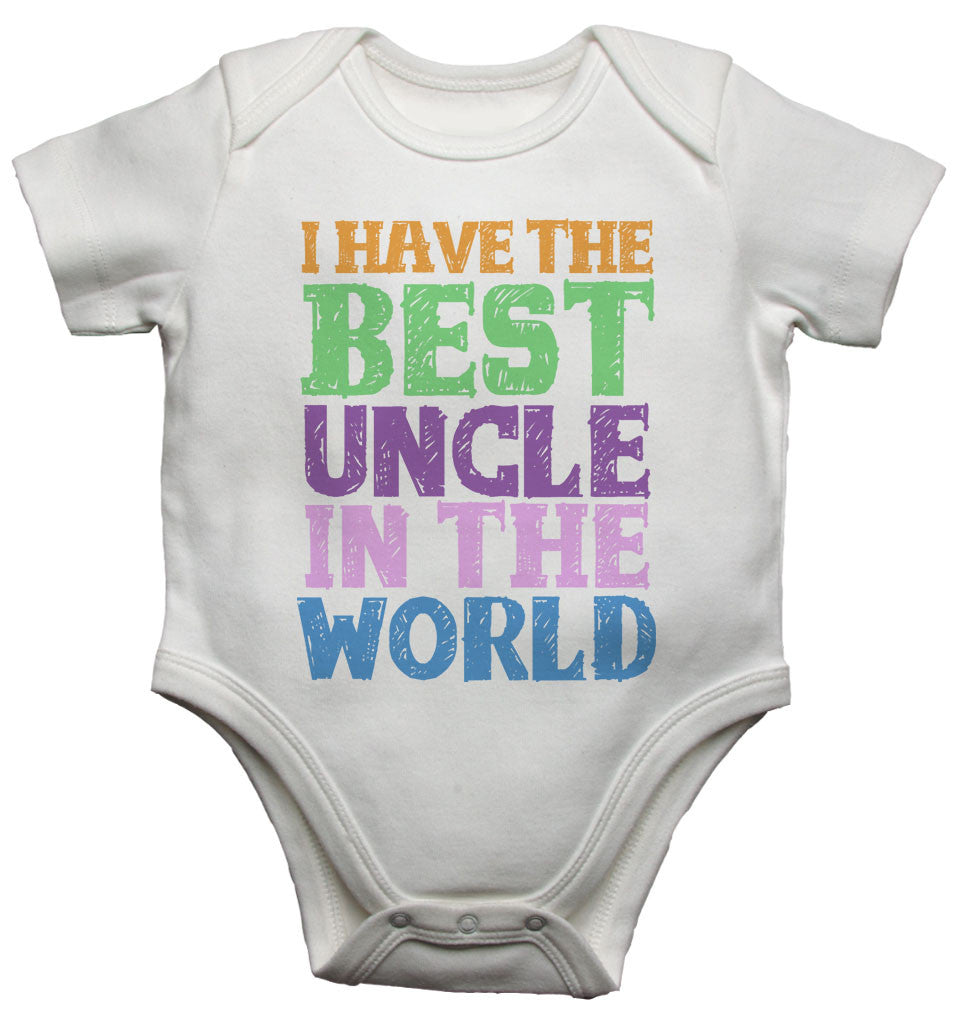 I Have the Best Uncle in the World - Baby Vests Bodysuits