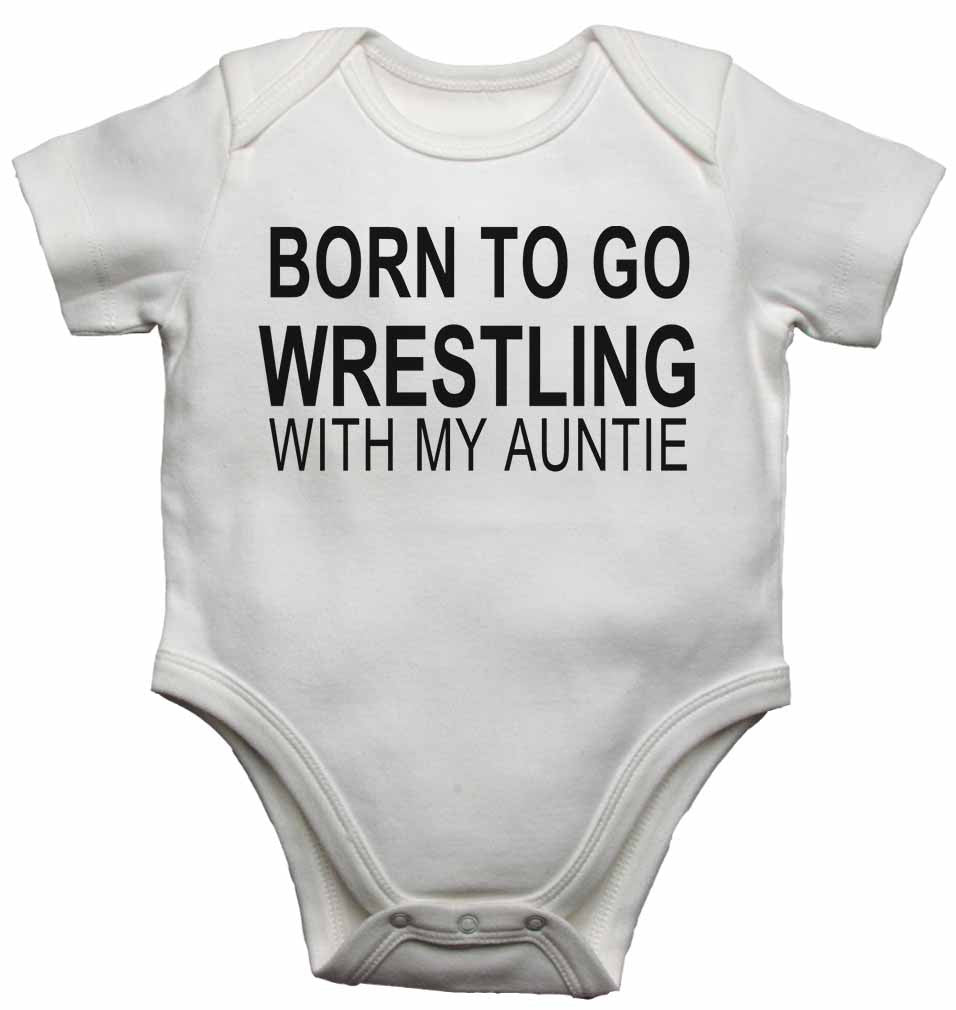 Born to Go Wrestling with My Auntie - Baby Vests Bodysuits for Boys, Girls