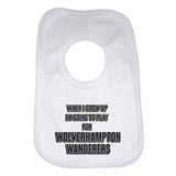 When I Grow Up Im Going to Play for Wolverhampton Wanderers Boys Girls Baby Bibs