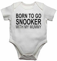 Born to Go Snooker with My Mummy - Baby Vests Bodysuits for Boys, Girls