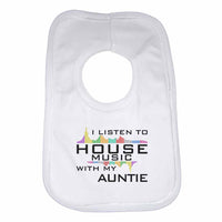 I Listen to House Music With My Auntie Boys Girls Baby Bibs