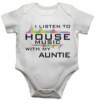 I Listen to House Music With My Auntie - Baby Vests Bodysuits for Boys, Girls