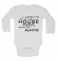 I Listen to House Music With My Auntie - Long Sleeve Baby Vests for Boys & Girls
