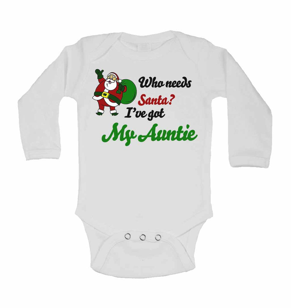 Who Needs Santa? I've Got My Auntie - Long Sleeve Baby Vests