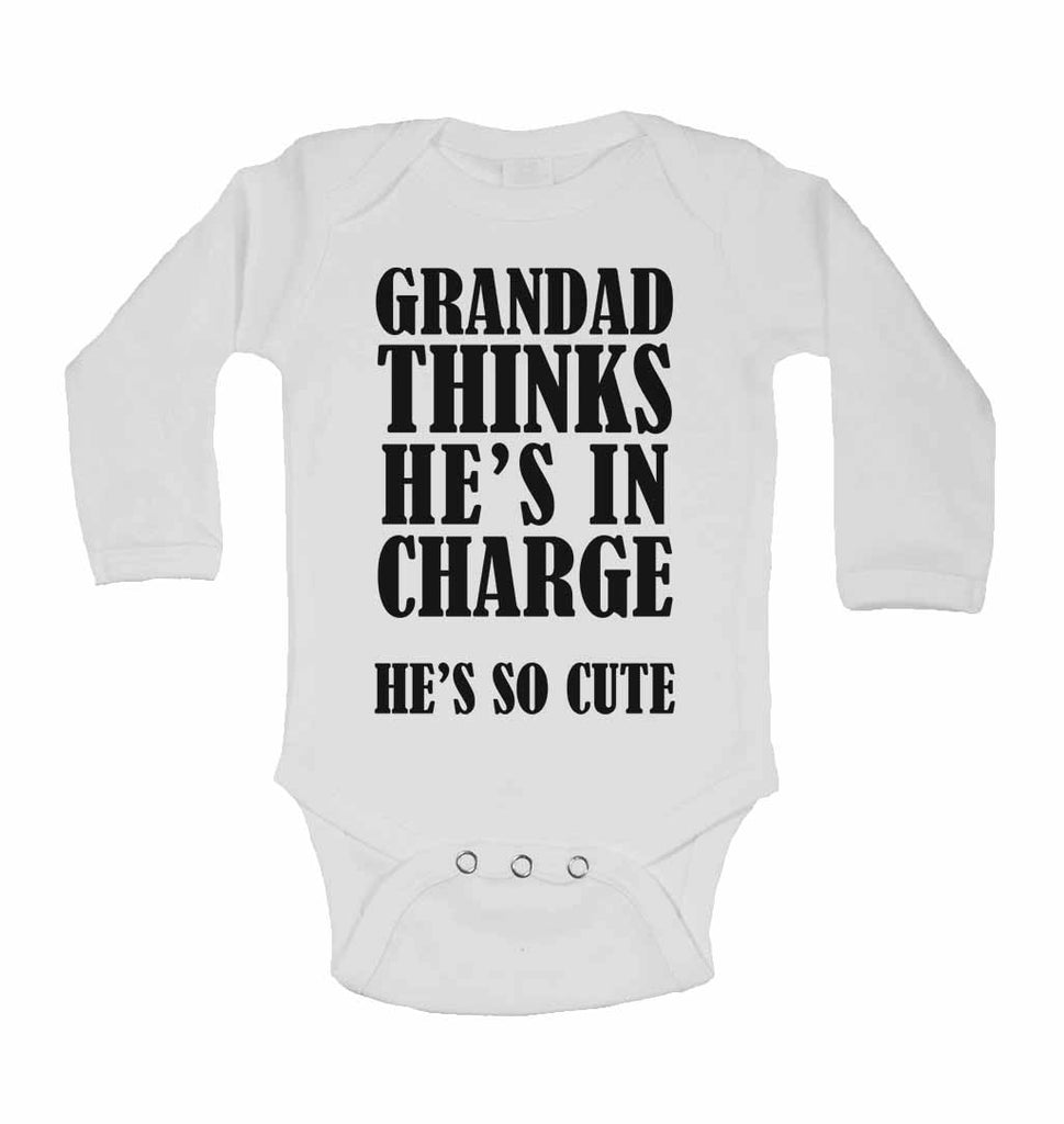 Grandad Thinks He Is In Charge He's So Cute - Long Sleeve Baby Vests