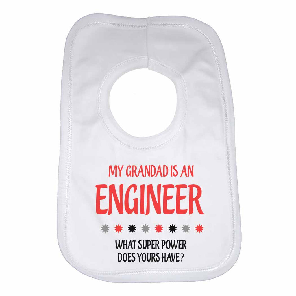 My Grandad Is An Engineer What Super Power Does Yours Have? - Baby Bibs