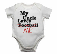 My Uncle Loves Me not Football - Baby Vests