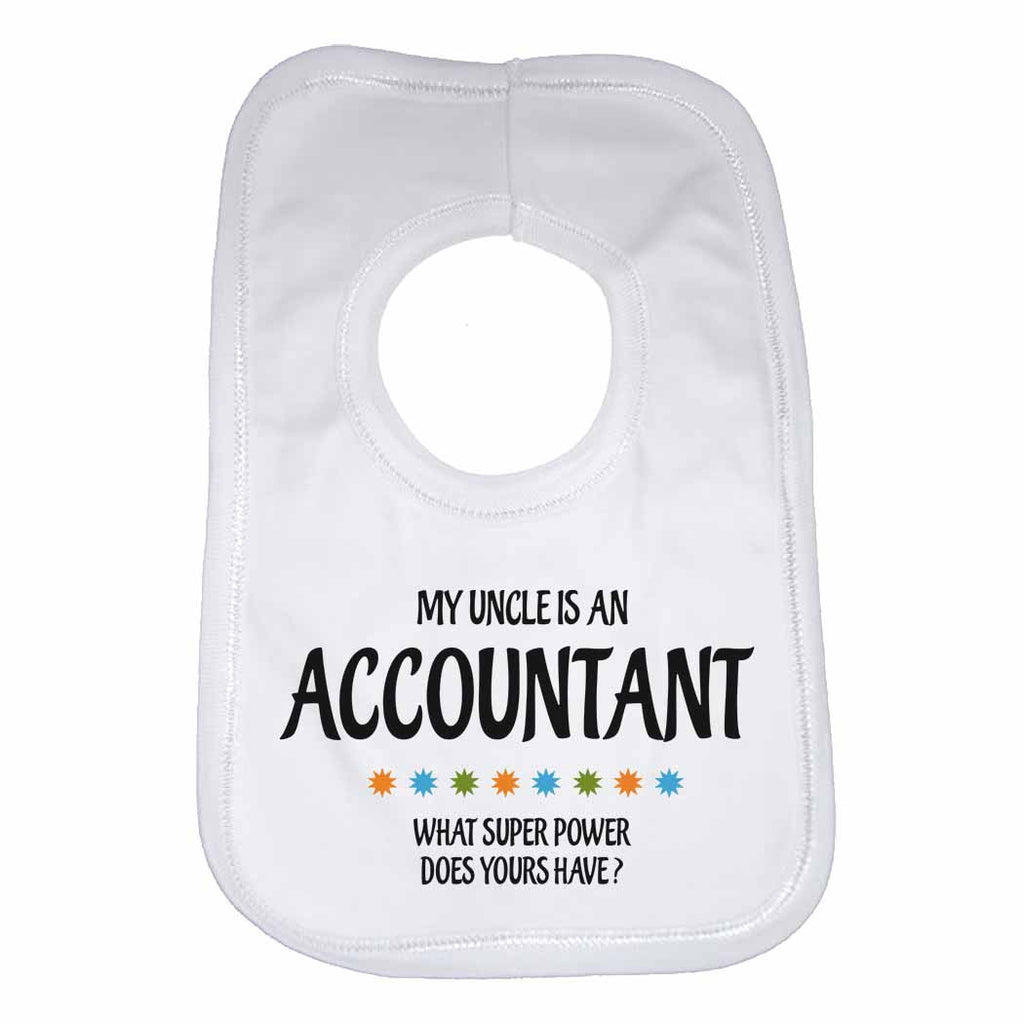 My Uncle Is An Accountant What Super Power Does Yours Have? - Baby Bibs