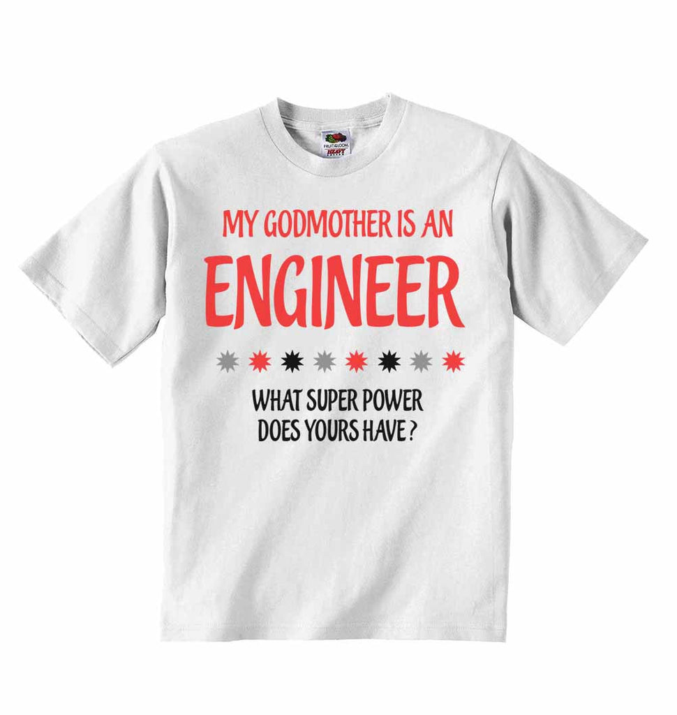 My Godmother Is An Engineer What Super Power Does Yours Have? - Baby T-shirts
