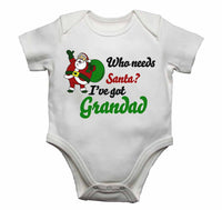 Who Needs Santa? I've Got Grandad - Baby Vests