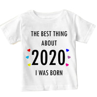 Soft Cotton Baby T-shirt The Best Thing About 2020 Gift for Boys & Girls