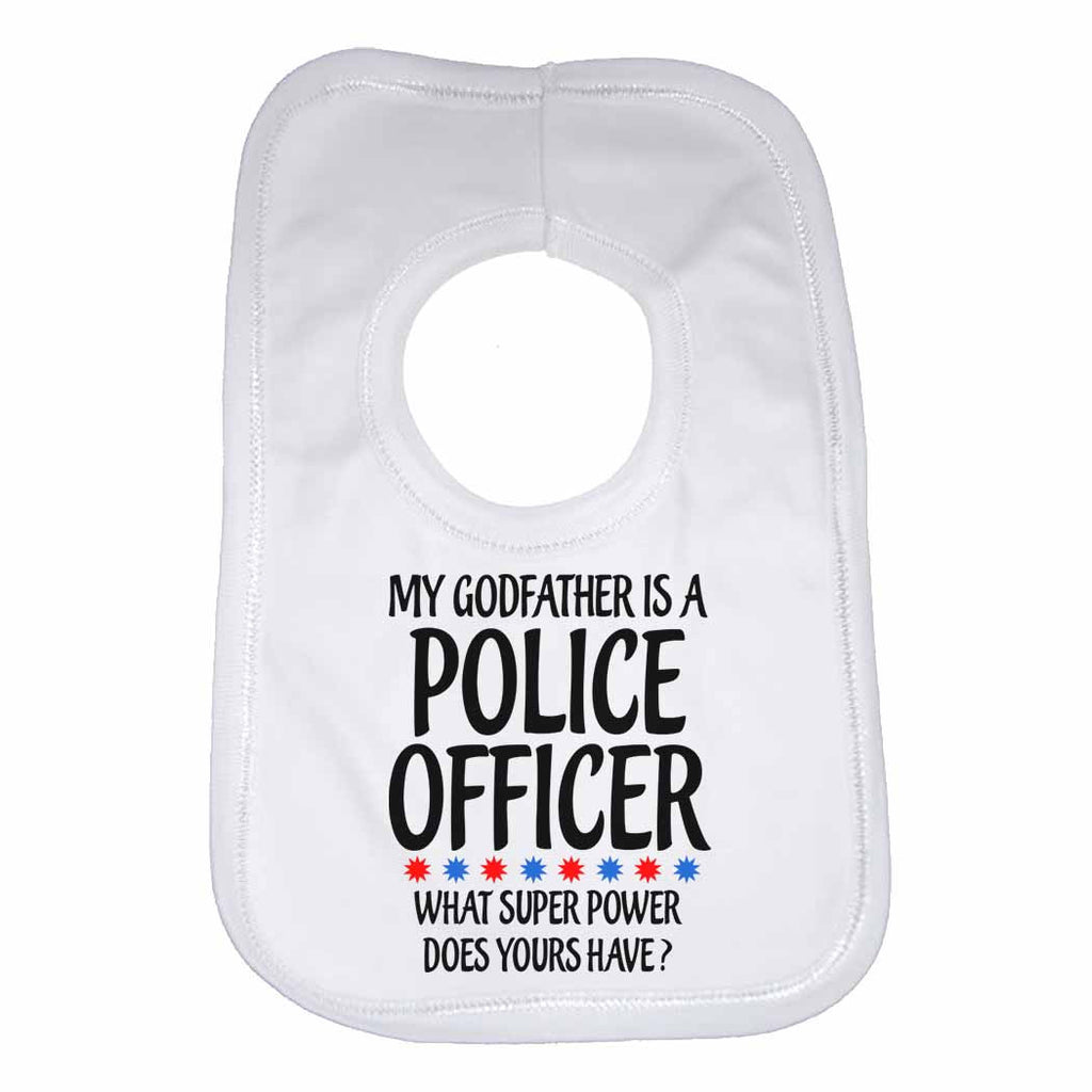 My Godfather Is A Police Officer What Super Power Does Yours Have? - Baby Bibs