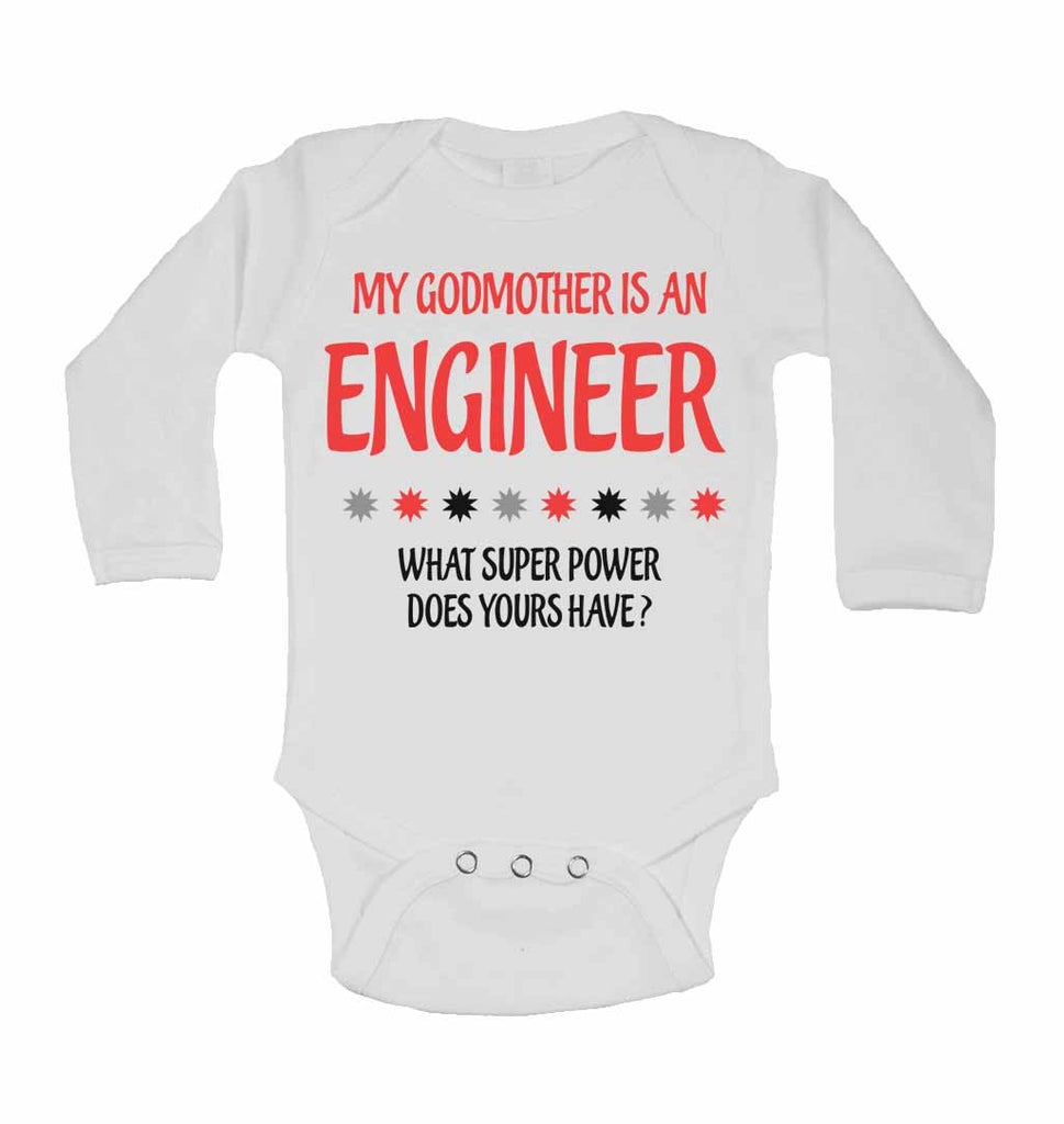 My Godmother Is An Engineer What Super Power Does Yours Have? - Long Sleeve Baby Vests