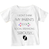 Soft Cotton Baby T-shirt My Parents Took Social Distancing Gift for Boys & Girls