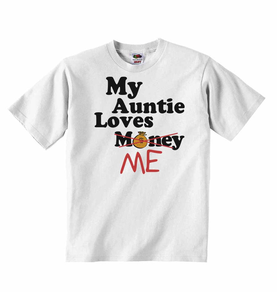 My Auntie Loves Me not Money - Baby T-shirts