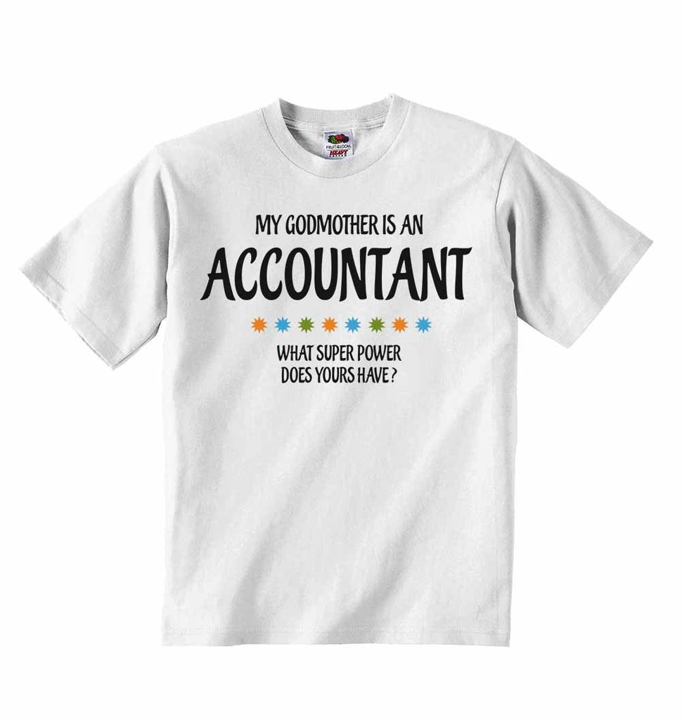 My Godmother Is An Accountant What Super Power Does Yours Have? - Baby T-shirts
