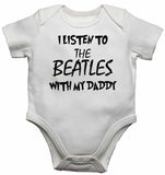 I Listen to the Beatles (English Rock Band) With My Daddy Baby Vests Bodysuits