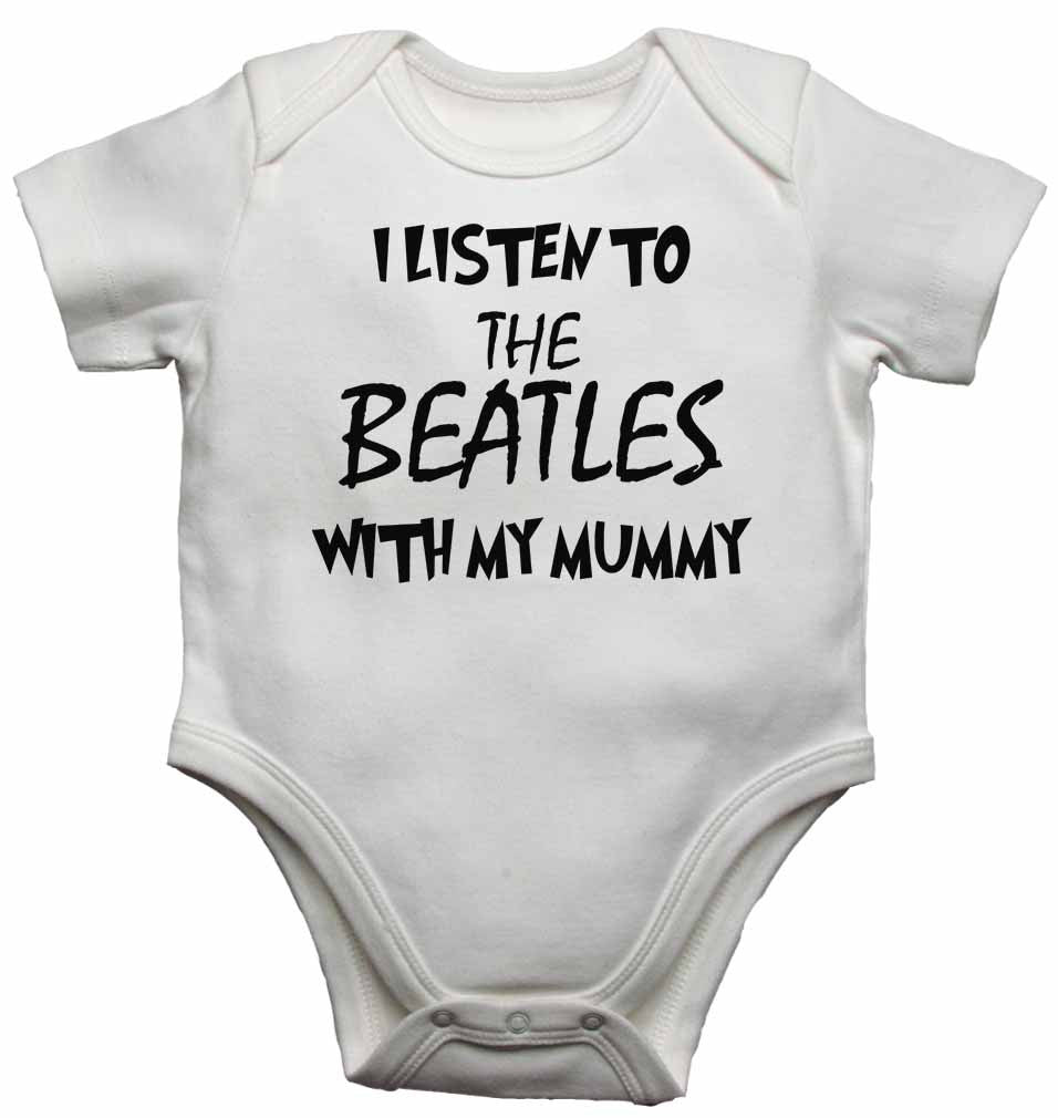 I Listen to the Beatles (English Rock Band) With My Mummy Baby Vests Bodysuits