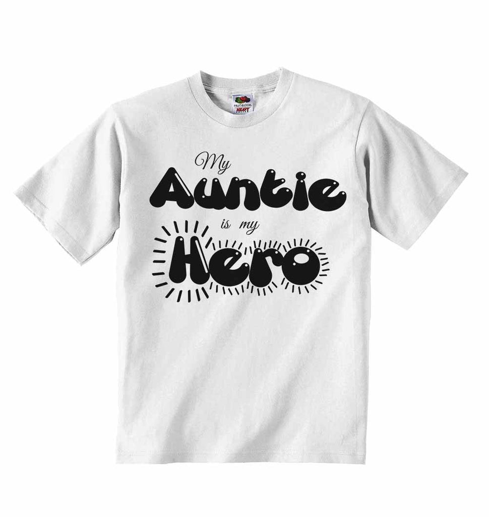 My Auntie is my Hero - Baby T-shirts
