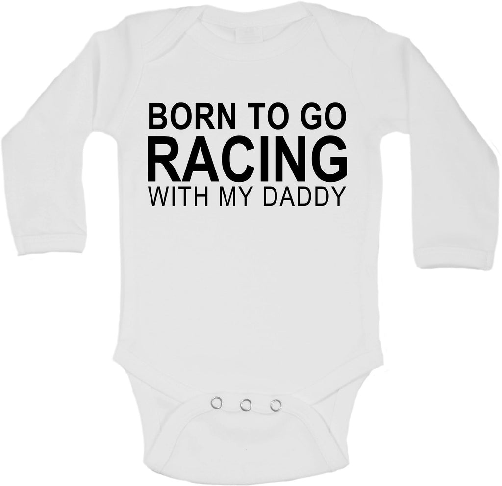Born to Go Racing with My Daddy - Long Sleeve Vests