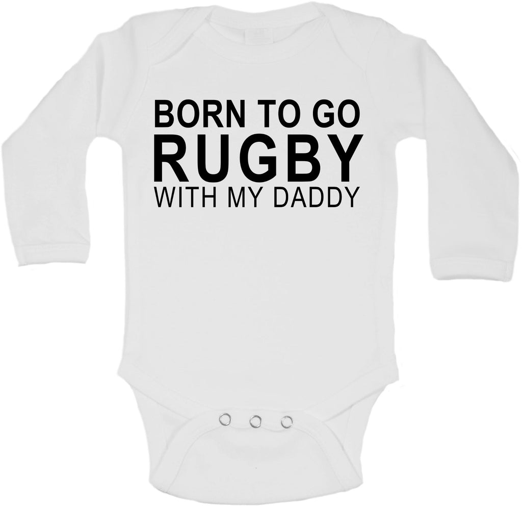 Born To Go Rugby With My Daddy - Long Sleeve Vests