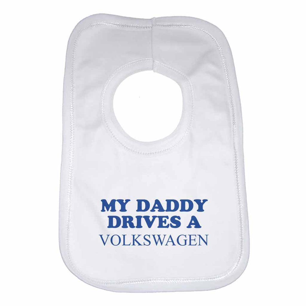 My Daddy Drives A Volkswagen Baby Bib