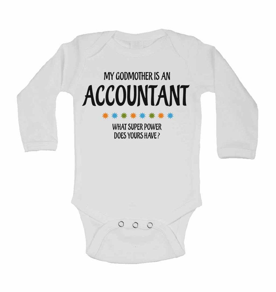 My Godmother Is An Accountant What Super Power Does Yours Have? - Long Sleeve Baby Vests