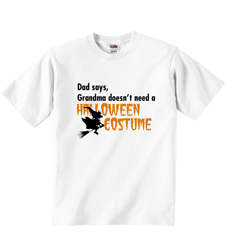 Dad Says Grandma Doesnt Need A Halloween Costume - Baby T-shirt