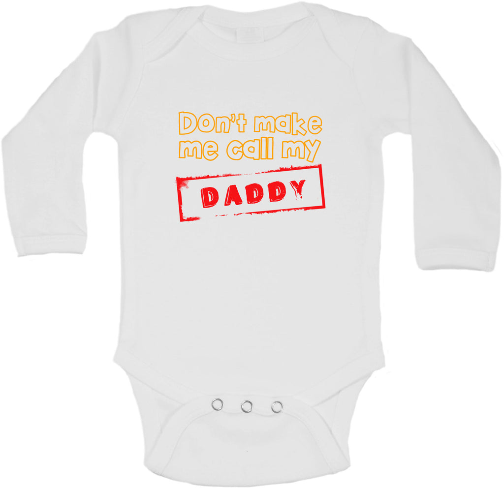 Dont Make Me Call My Daddy - Long Sleeve Vests