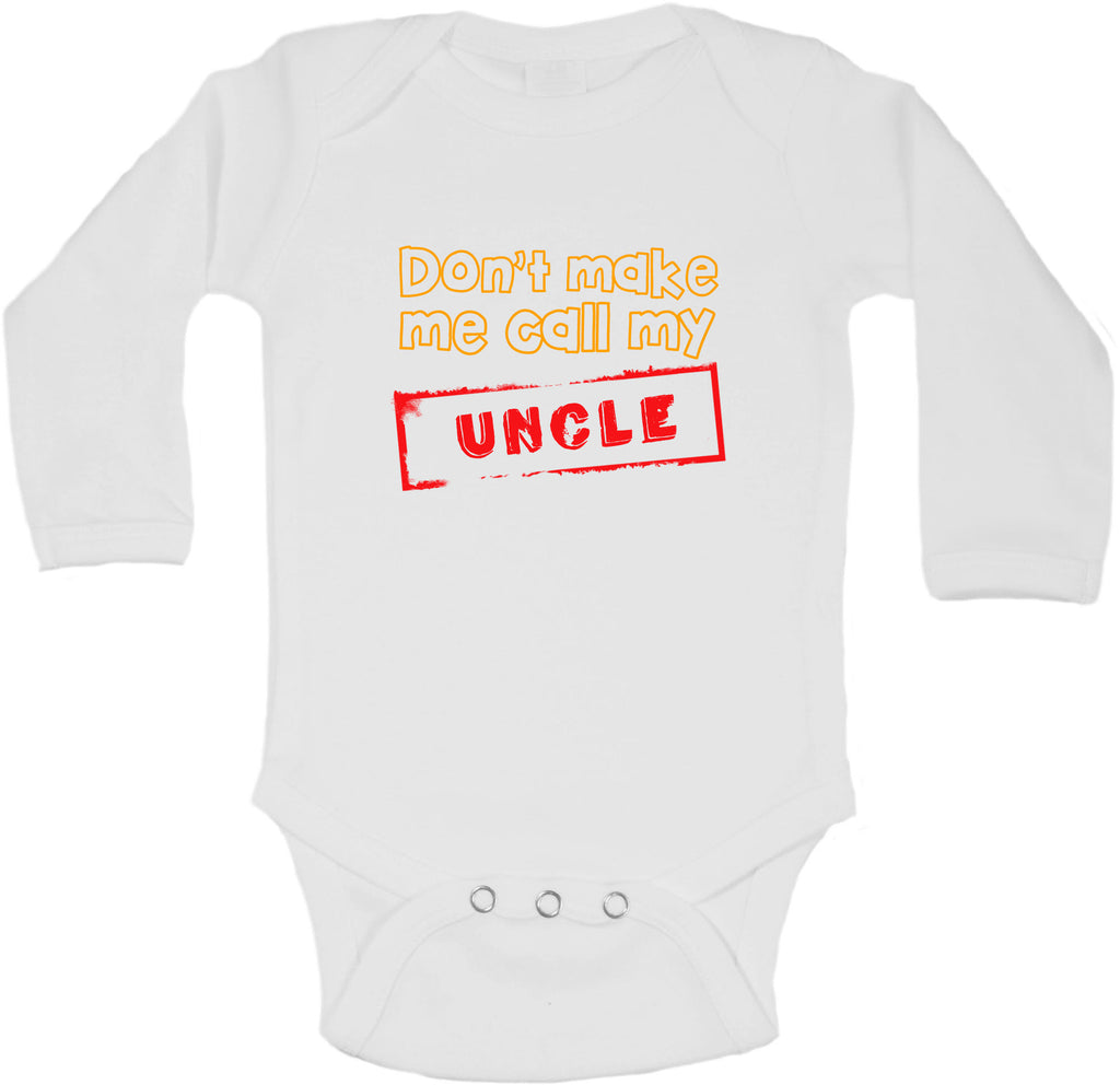 Dont Make Me Call My Uncle - Long Sleeve Vests