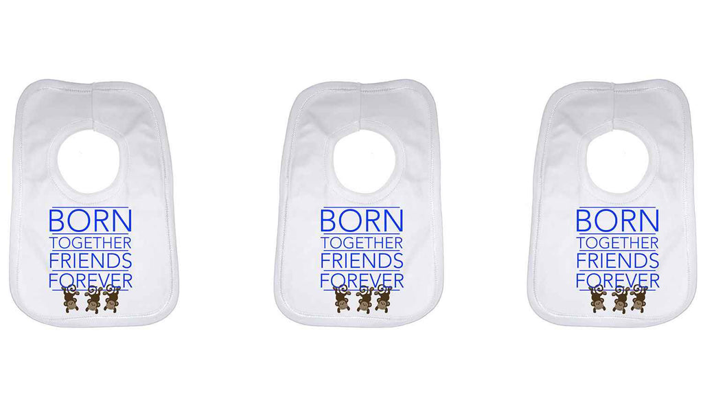 Born Together Friends Forever Boys Triplets Baby Bib