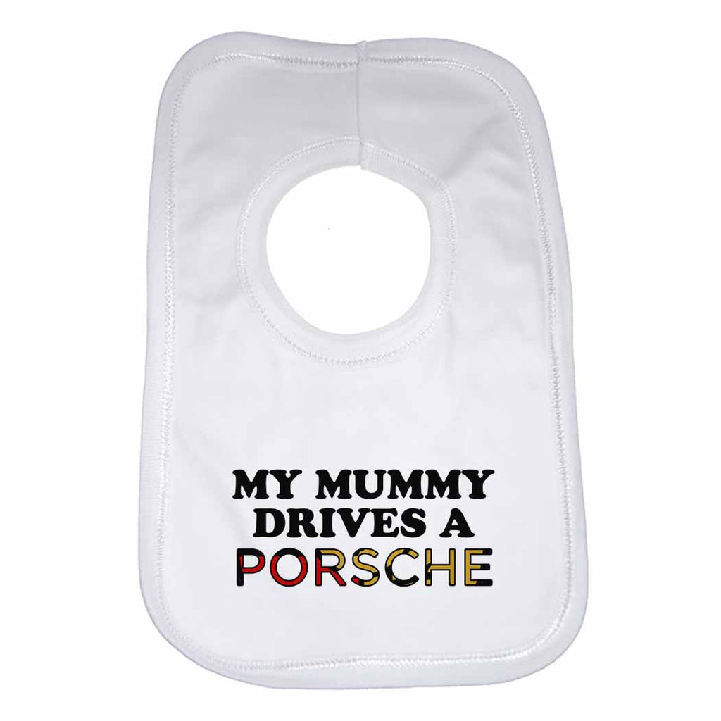 Baby Bib My Mummy Drives A Porsche - Unisex - White