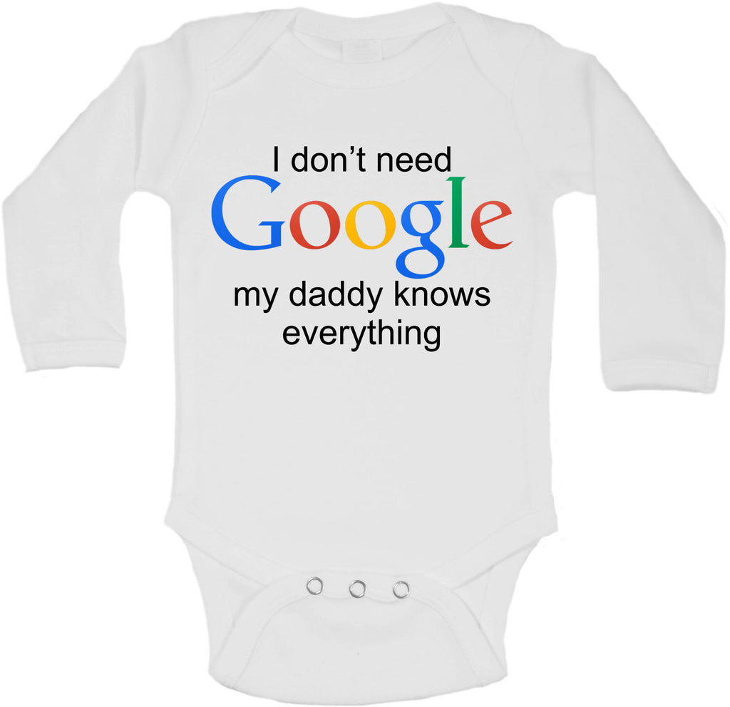 I Dont Need Google My Daddy Knows Everything - Long Sleeve Vests