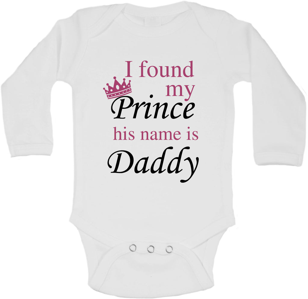 I Found My Prince His Name Is Daddy - Long Sleeve Vests