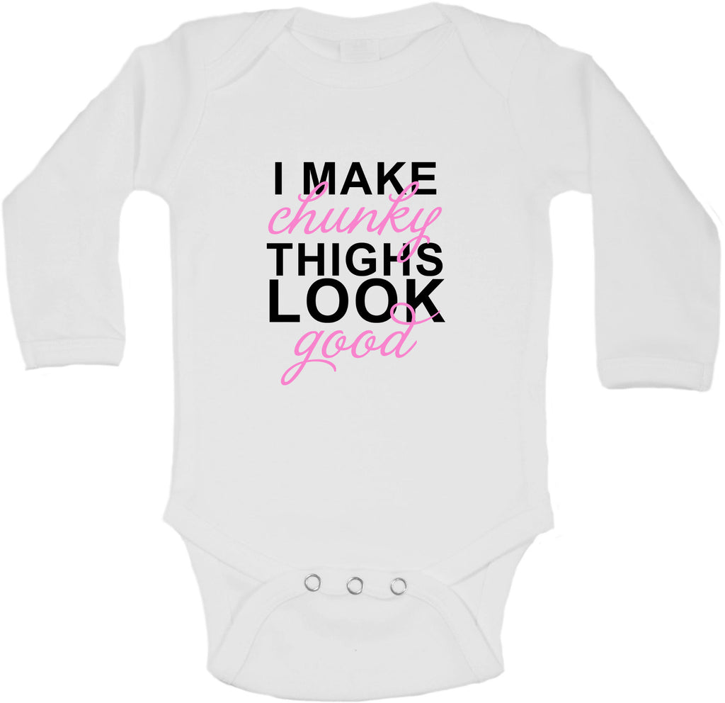 I Make Chunky Thighs Look Good - Long Sleeve Vests