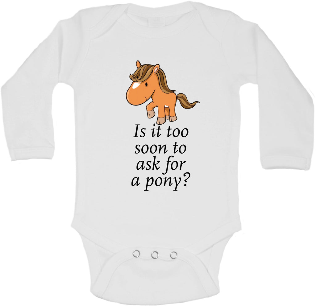 Is It Too Soon To Ask For A Pony - Long Sleeve Vests
