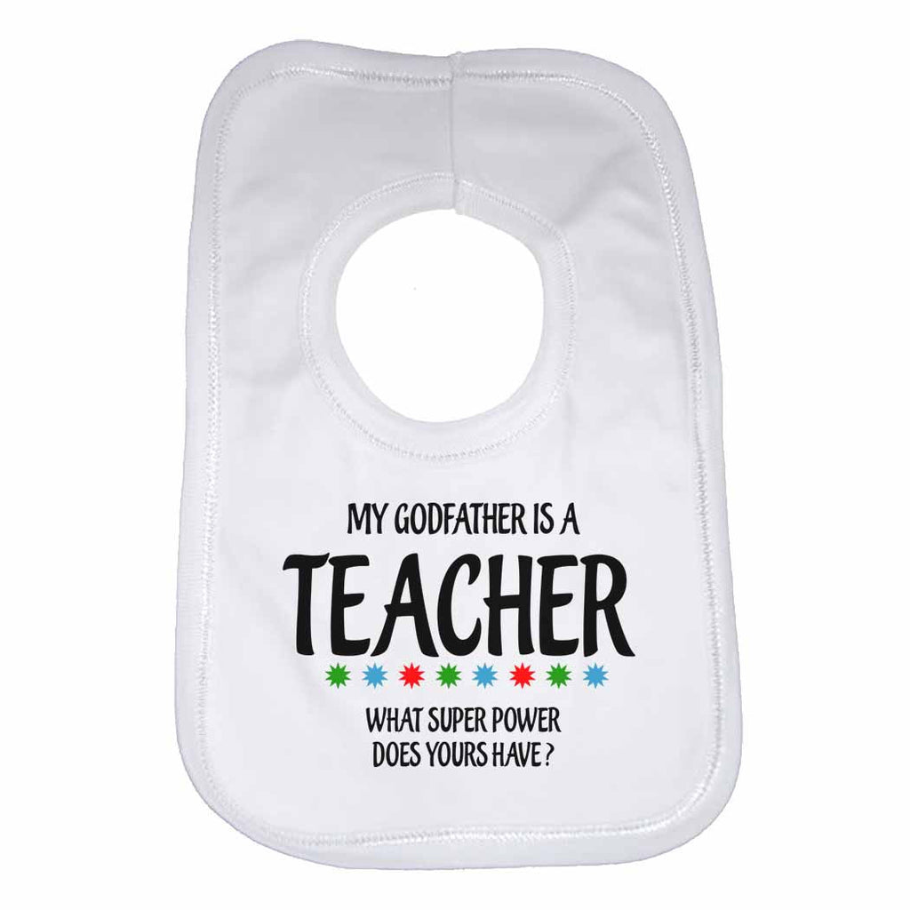 My Godfather Is A Teacher What Super Power Does Yours Have? - Baby Bibs
