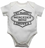 My Mummy Drives a Mercedes Benz - Baby Vests Bodysuits for Boys, Girls