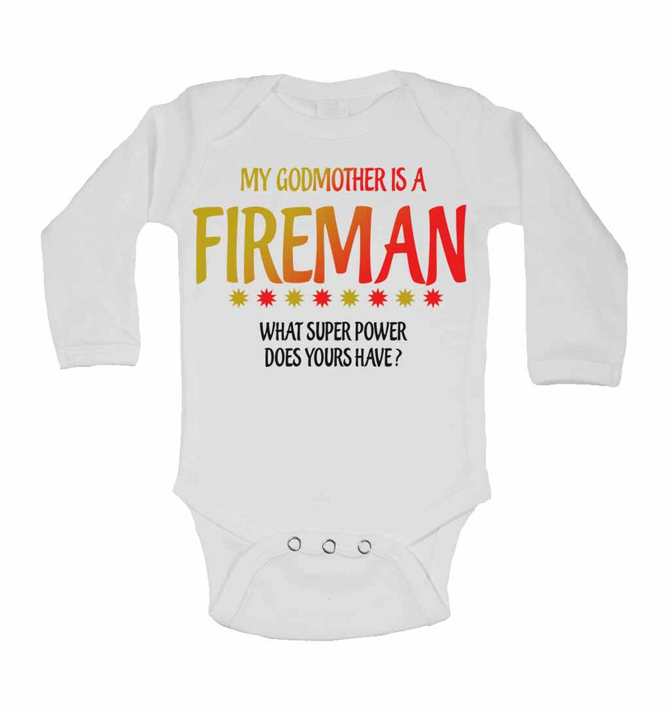 My Godmother Is A Fireman What Super Power Does Yours Have? - Long Sleeve Baby Vests