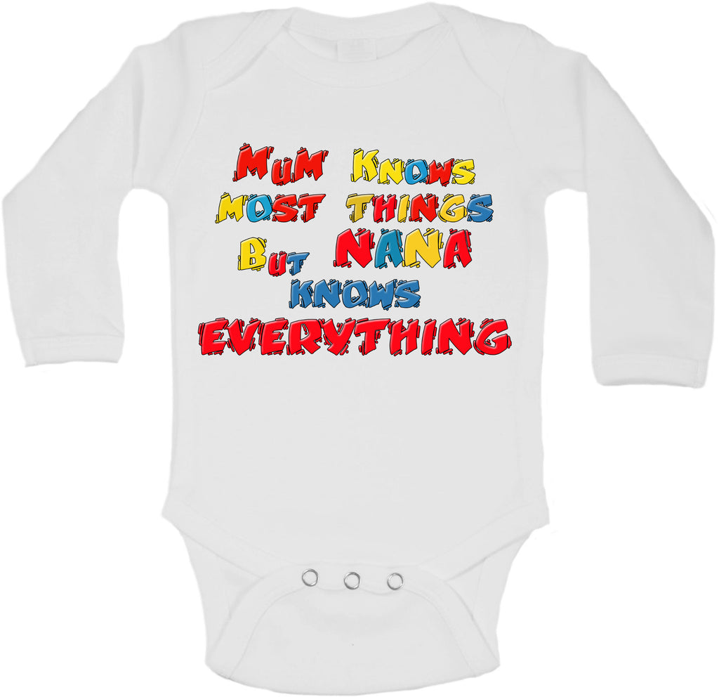 Mum Knows Most Things But Nana Knows Everything - Long Sleeve Vests