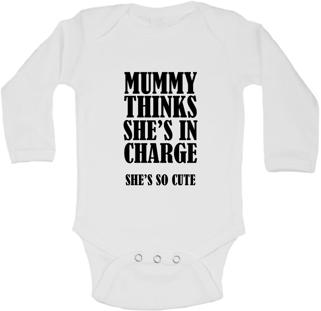 Mummy Thinks She Is In Charge She Is So Cute - Long Sleeve Vests