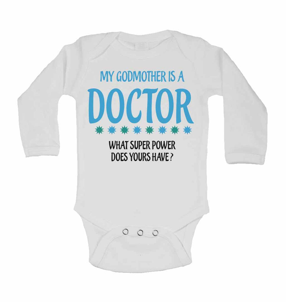 My Godmother Is A Doctor What Super Power Does Yours Have? - Long Sleeve Baby Vests