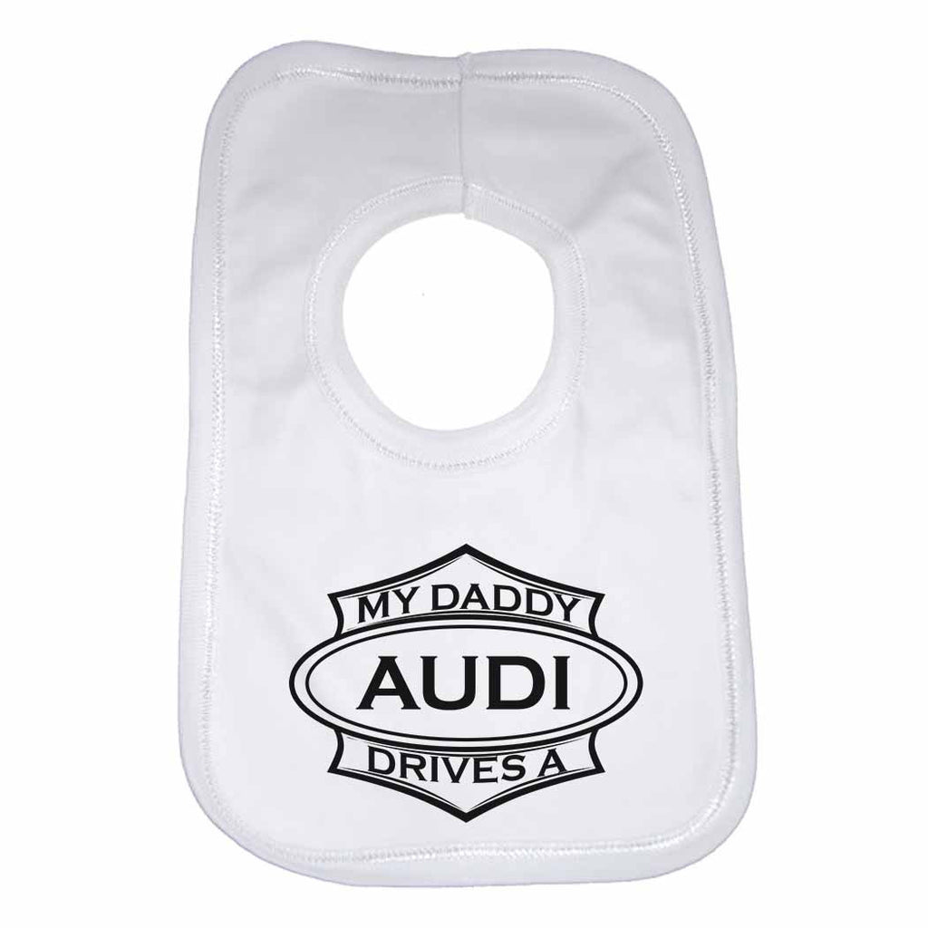 My Daddy Drives a Audi Baby Bib