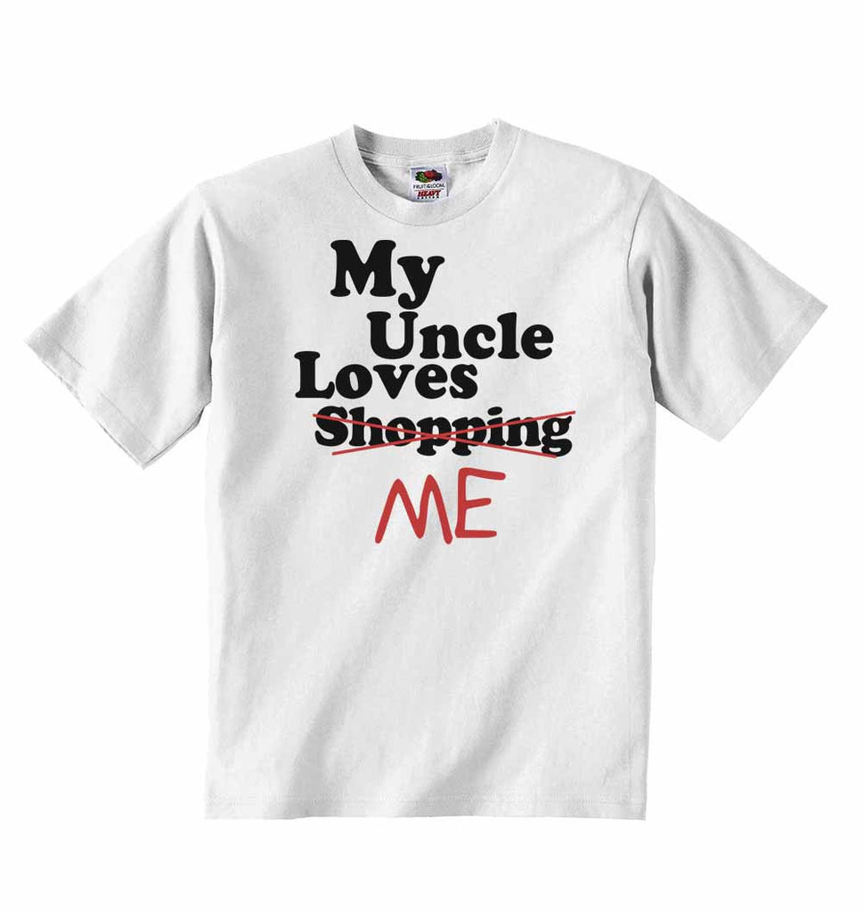 My Uncle Loves Me not Shopping - Baby T-shirts