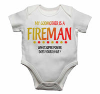 My Godmother Is A Fireman What Super Power Does Yours Have? - Baby Vests