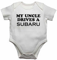 My Uncle Drives a Subaru - Baby Vests Bodysuits for Boys, Girls