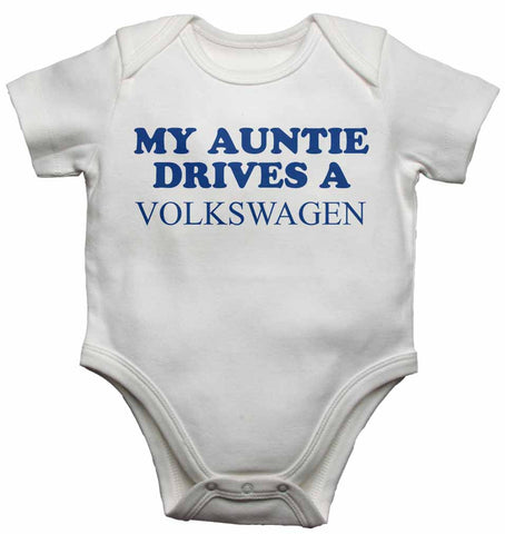 My Auntie Drives a Volkswagen - Baby Vests Bodysuits for Boys, Girls