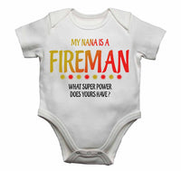 My Nana Is A Fireman What Super Power Does Yours Have? - Baby Vests