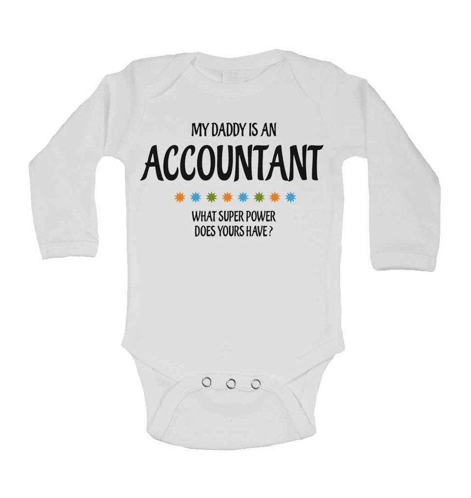 My Daddy Is An Accountant What Super Power Does Yours Have? - Long Sleeve Baby Vests